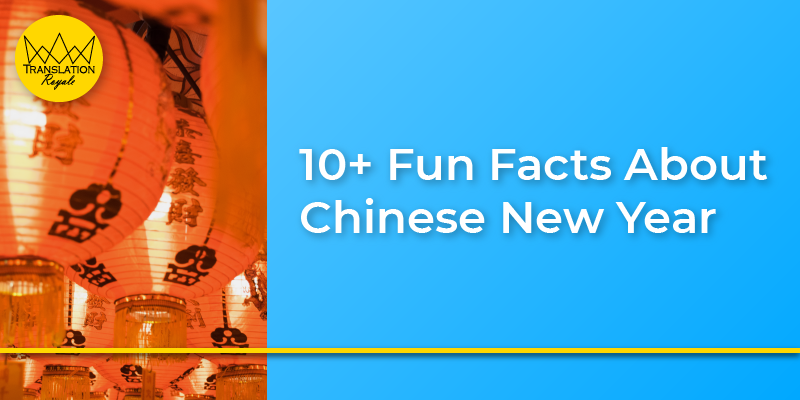 10+ Fun Facts About Chinese New Year - Translation Royale