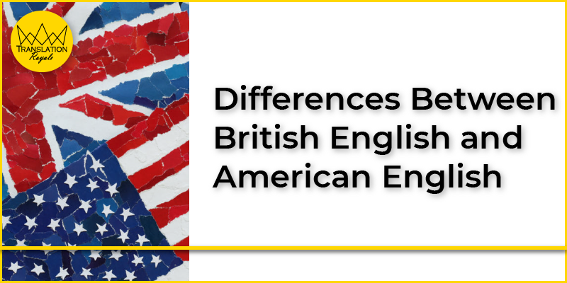 Differences Between British English and American English - Translation Royale