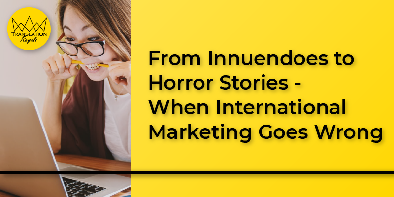 From Innuendoes to Horror Stories - Translation Royale