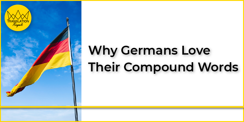 Why Germans Love Their Compound Words - Translation Royale