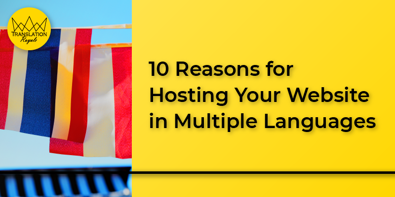 10 Reasons for Hosting Your Website in Multiple Languages