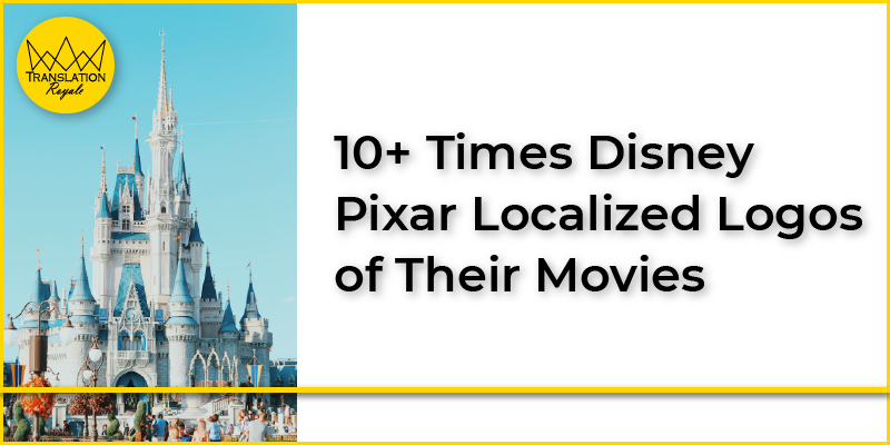 10+ Times Disney Pixar Localized Logos of Their Movies