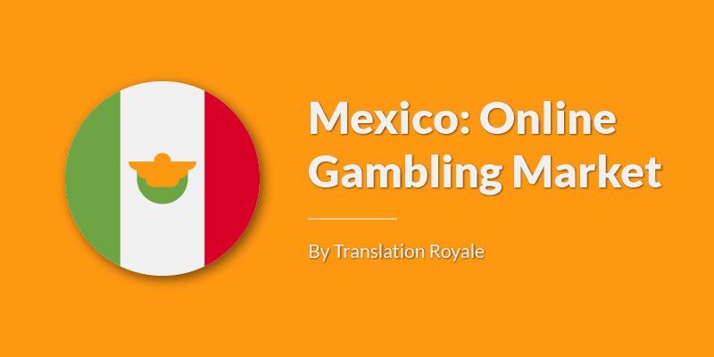 Mexico Online Gambling Market