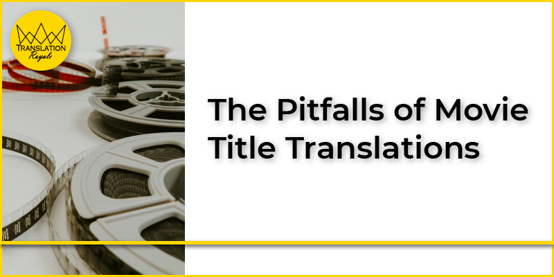The Pitfalls of Movie Title Translations - Translation Royale