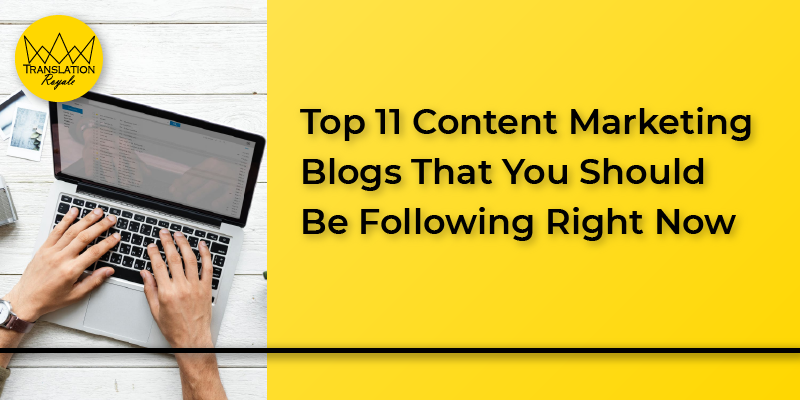 Top 11 content marketing blogs by Translation Royale