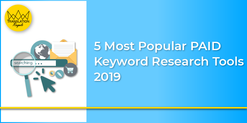 5 most popular paid keyword research tools - Translation Royale