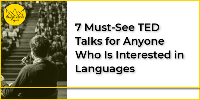 7 Best TED Talks About Languages - Translation Royale