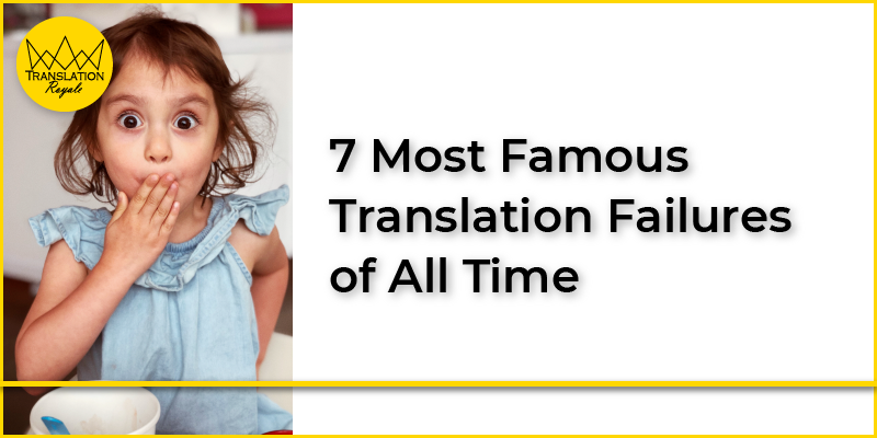 7 most famous translation failures - Translation Royale