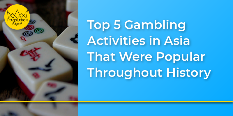 Top 5 Gambling Activities in Asia - Translation Royale