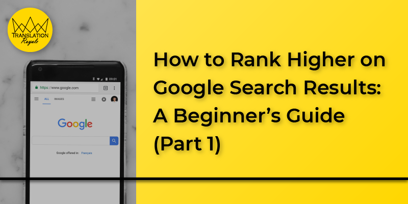 How to Rank Higher on Google Search Results 1 - Translation Royale