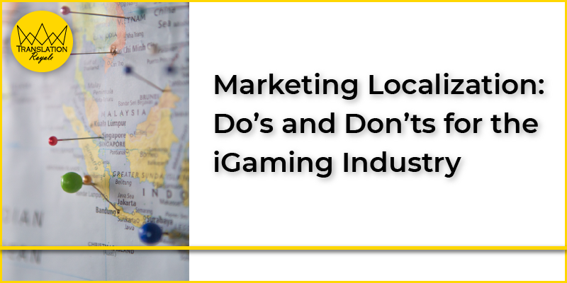 Marketing Localization for the iGaming Industry - Translation Royale