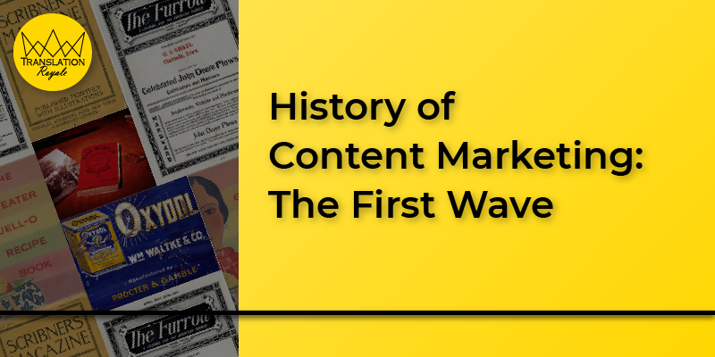 History of Content Marketing 1 - Translation Royale