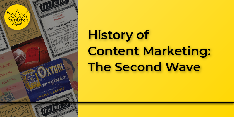 History of Content Marketing 2 - Translation Royale