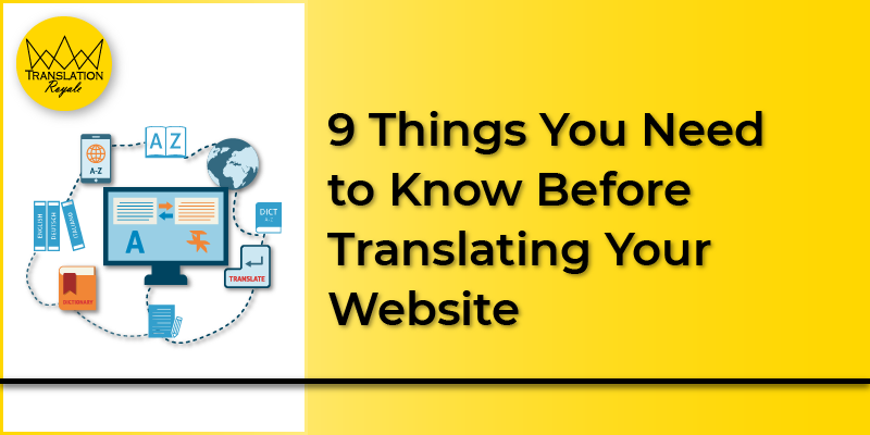 9 Things You Need to Know Before Translating Your Website - Translation Royale