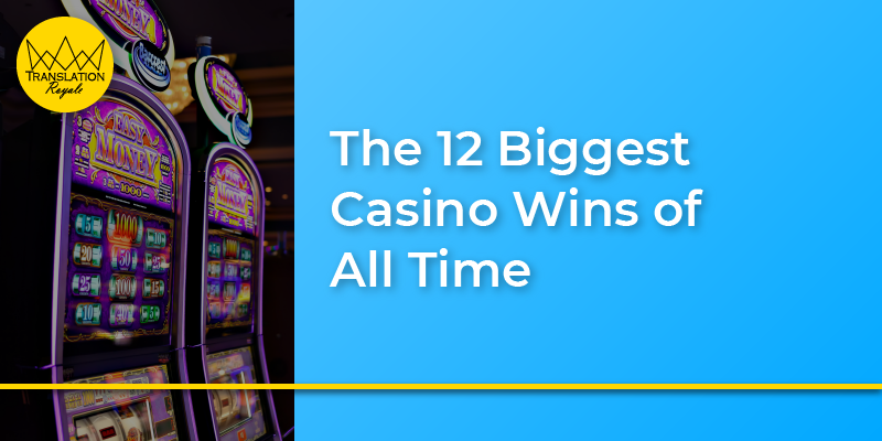 The 12 Biggest Casino Wins of All Time - Translation Royale