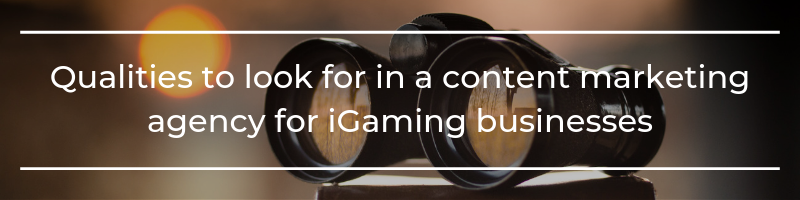 Qualities to look for in a content marketing agency for iGaming businesses - Translation Royale