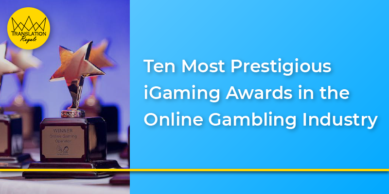 Ten Most Prestigious iGaming Awards in the Online Gambling Industry - Translation Royale