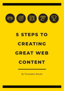 Translation Royale - White Paper - 5 Steps to Creating Great Web Content