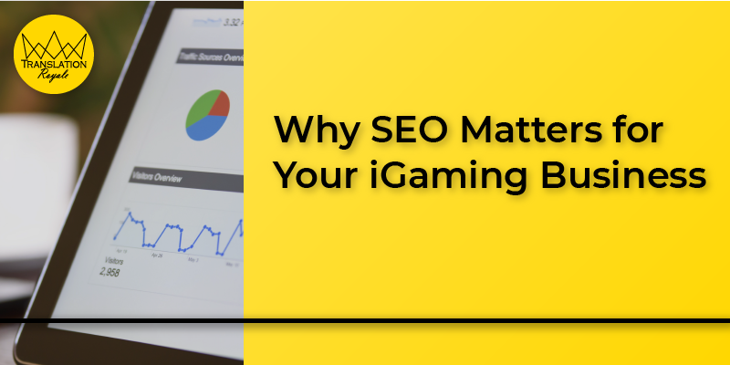 Why SEO Matters for Your iGaming Business - Translation Royale