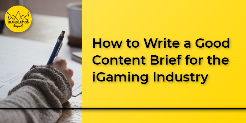 How to Write a Good Content Brief for the iGaming Industry - Translation Royale