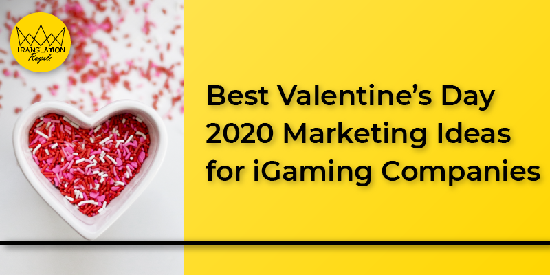 Best Valentine's Day 2020 Marketing Ideas for iGaming Companies