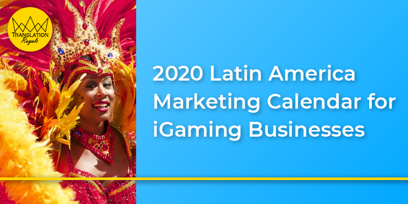 2020 Latin America Marketing Calendar for iGaming Businesses - Translation Royale