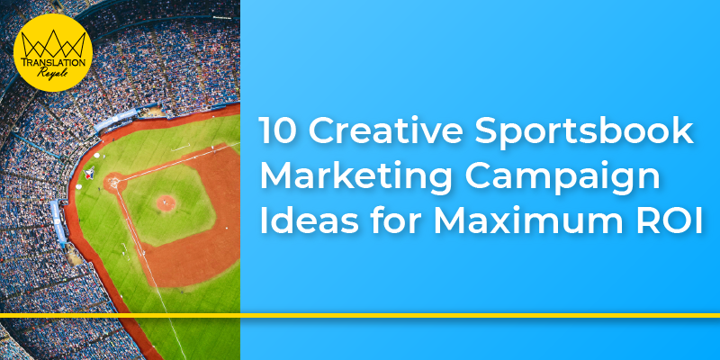 10 Creative Sportsbook Marketing Campaign Ideas for Maximum ROI - Translation Royale