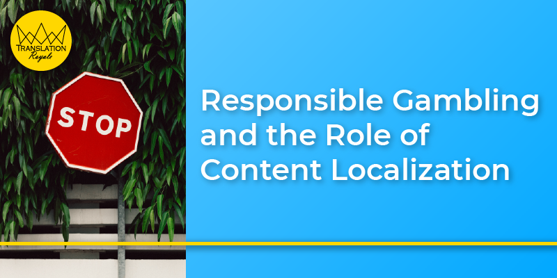 Responsible Gambling and the Role of Content Localization