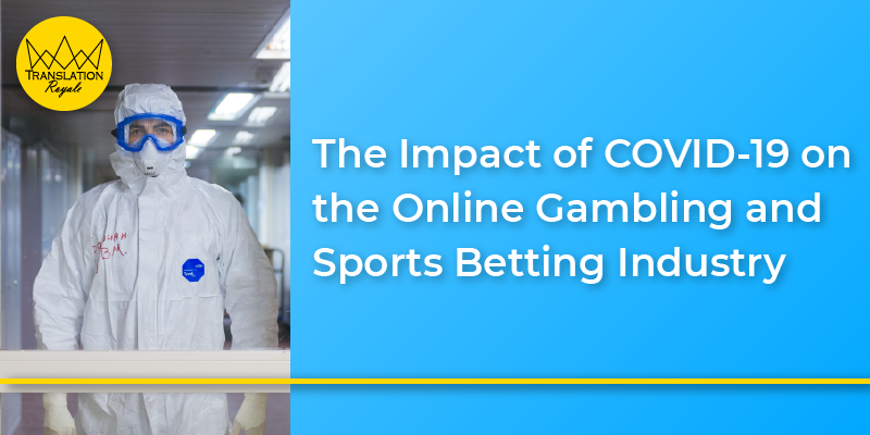 The Impact of COVID-19 on the Online Gambling and Sports Betting Industry