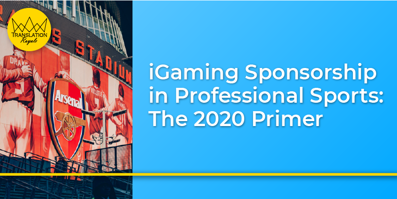iGaming Sponsorship in Professional Sports - The 2020 Primer - Translation Royale