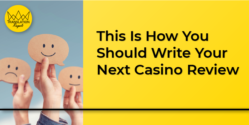 This Is How You Should Write Your Next Casino Review - Translation Royale