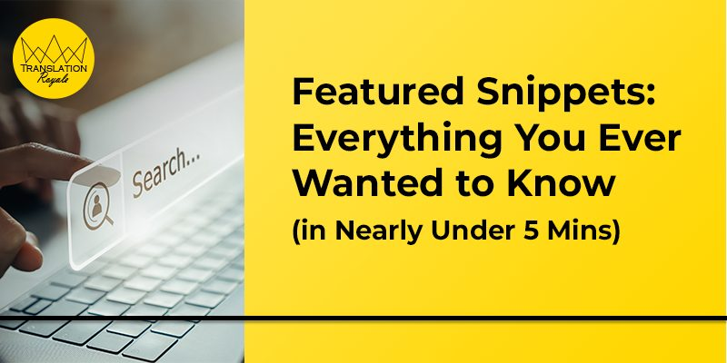 Featured Snippets - Everything You Ever Wanted to Know - Translation Royale