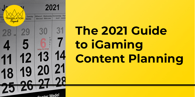 The 2021 Guide to iGaming Content Planning - Translation Royale