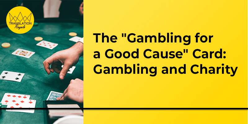 Gambling for a Good Cause - Translation Royale