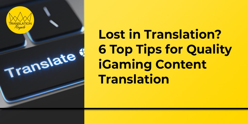 Six Top Tips for Quality iGaming Content Translation - Translation Royale