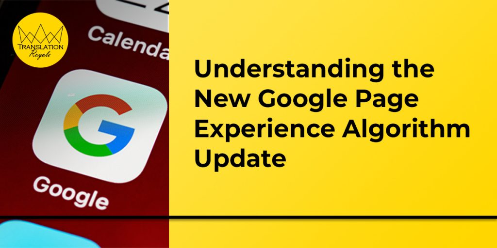 Understanding the New Google Page Experience Algorithm Update - Translation Royale