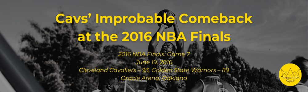 Cavs Won the 2016 NBA Finals - The Top 10 Most Memorable Sports Moments of the 2010s - Translation Royale