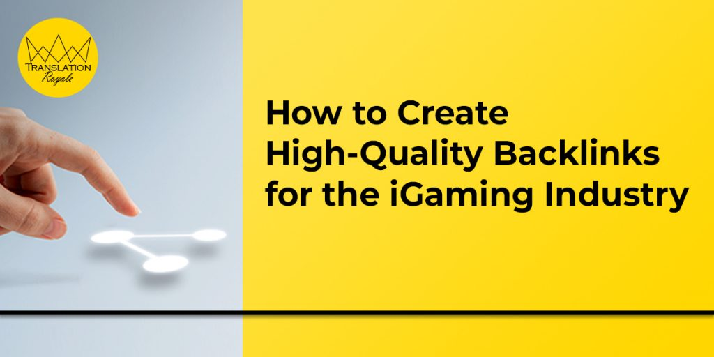 How to Create High-Quality Backlinks for the iGaming Industry - Translation Royale