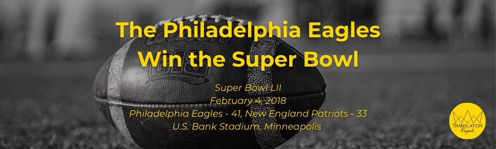 The Philadelphia Eagles Win the Super Bowl - The Top 10 Most Memorable Sports Moments of the 2010s - Translation Roya