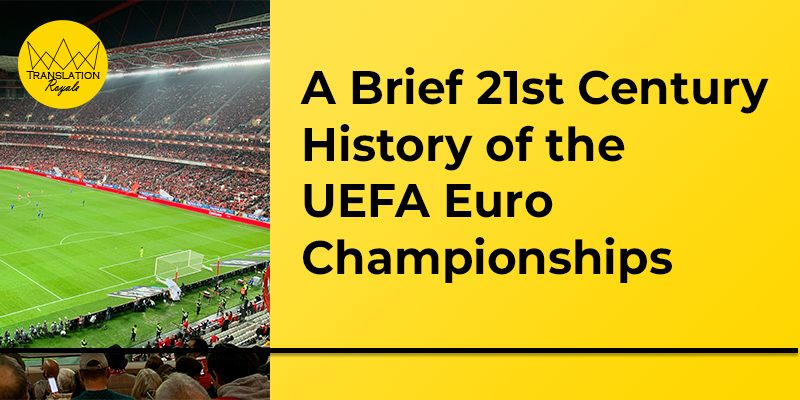 A Brief 21st Century History of the UEFA Euro Championships